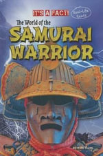 The World of the Samurai Warrior - Ruth Owen
