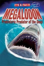 Megalodon : Prehistoric Predator of the Deep - Ruth Owen