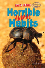 Horrible Animal Habits - Ruth Owen