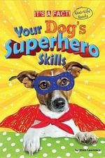 Your Dog's Superhero Skills - Ruth Owen