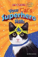 Your Cat's Superhero Skills - Ruth Owen
