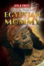 How to Make an Egyptian Mummy - Ruth Owen