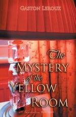 The Mystery of the Yellow Room : World Classics - Gaston Leroux