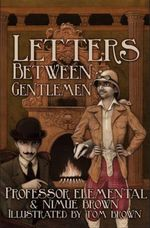 Letters Between Gentlemen - Brynneth Nimue Brown