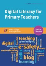 Digital Literacy for Primary Teachers - Moira Savage