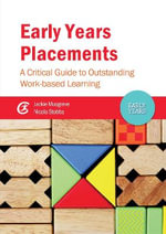 Early Years Placements : A Critical Guide to Outstanding Work-Based Learning - Jackie Musgrave