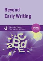 Beyond Early Writing : Critical Teaching