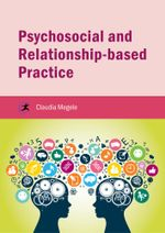 Psychosocial and Relationship-based Practice - Claudia Megele