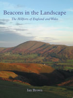 Beacons in the Landscape : The Hillforts of England and Wales - Ian Brown