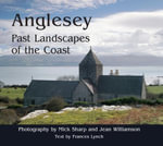 Anglesey : Past Landscapes of the Coast - Frances Lynch