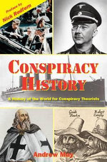 Conspiracy History : A History of the World for Conspiracy Theorists - Dr. Andrew May
