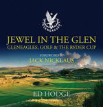 Jewel in the Glen : Gleneagles, Golf and the Ryder Cup - Ed Hodge
