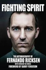 Fighting Spirit : The Autobiography of Fernando Ricksen - Fernando Ricksen