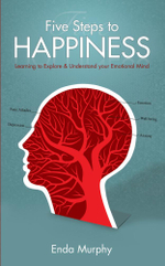 Five Steps to Happiness : Learning to Explore and Understand Your Emotional Mind - Murphy Enda