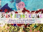 Saint Brigid's Cloak - Pupils of St Brigid's School