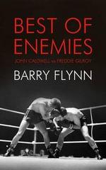 Best of Enemies - Barry Flynn