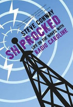 Shiprocked : Life on the Waves with Radio Caroline - Steve Conway