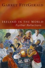 Ireland in the World : Further Reflections - Garret FitzGerald