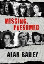 Missing, Presumed - Alan Bailey
