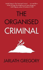 The Organised Criminal - Jarlath Gregory