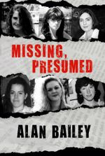 Missing, Presumed - Alan Bailey