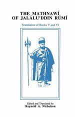 The Mathnawi of Jalalu'ddin Rumi : Volume 6 (English translation) - Jalalu'ddin Rumi