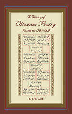 A History of Ottoman Poetry Volume IV : 1700-1850 - E.J.W. Gibb
