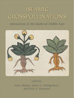 Islamic Crosspollinations : Interactions in the Medieval Middle East - James Montgomery