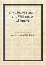 The Life : A Study of a Third/Ninth Century Mystic; With an Edition and Translation [From the Arabic] of His Writings - Ali Hassan Abdel-Kader