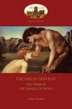 The Great God Pan; With Theterror and the Angels of Mons (Aziloth Books) - Arthur Machen