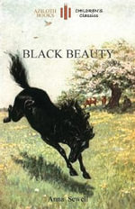 Black Beauty : With 21 Original Illustrations by the Author (Aziloth Books) - Anna Sewell