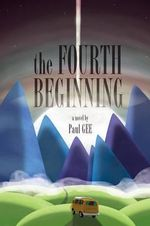 The Fourth Beginning - Paul Gee