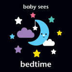 Bedtime : Baby Sees - Chez Picthall