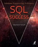 SQL Success : Database Programming Proficiency - Stephane Faroult