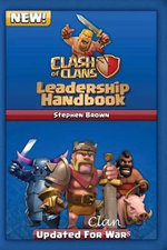 A Clash of Clans Leadership Handbook : New and Updated for Clan Wars - Stephen Brown
