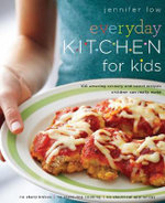 Everyday Kitchen for Kids - Jennifer Low