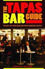 The Tapas Bar Guide - Anthony Rose