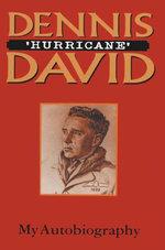Dennis 'Hurricane' David : My Autobiography - Dennis David