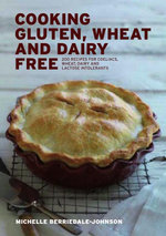 Cooking Gluten Wheat and Dairy Free : 200 Recipes for Coeliacs, Wheat, Dairy and Lactose Intolerants - Michelle Berriedale-Johnson