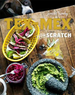 Tex-Mex from Scratch - Order Now For Your Chance to Win!* - Jonas Cramby