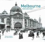 Melbourne Then and Now - Heather Chapman
