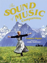 The Sound of Music Companion : The Official Companion to the World's Most Beloved Musical - Laurence Maslon