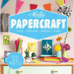 Mollie Makes: Papercraft : Origami. Scrapbooking. Cardmaking. Stamping. - Mollie Makes