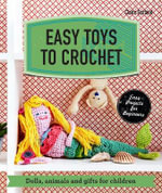 Easy Toys to Crochet : Dolls, Animals and Gifts for Children - Claire Garland