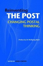 Reinventing the Post : Changing Postal Thinking