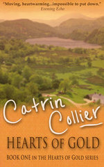Hearts of Gold : Hearts of Gold Series - Catrin Collier