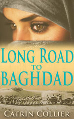 Long Road to Baghdad - Catrin Collier
