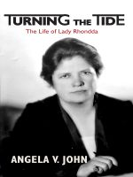 Turning the Tide : The Life of Lady Rhondda - Angela V. John