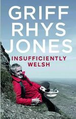 Insufficiently Welsh - Griff Rhys-Jones