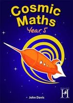 Cosmic Maths Year 5 - John Davis